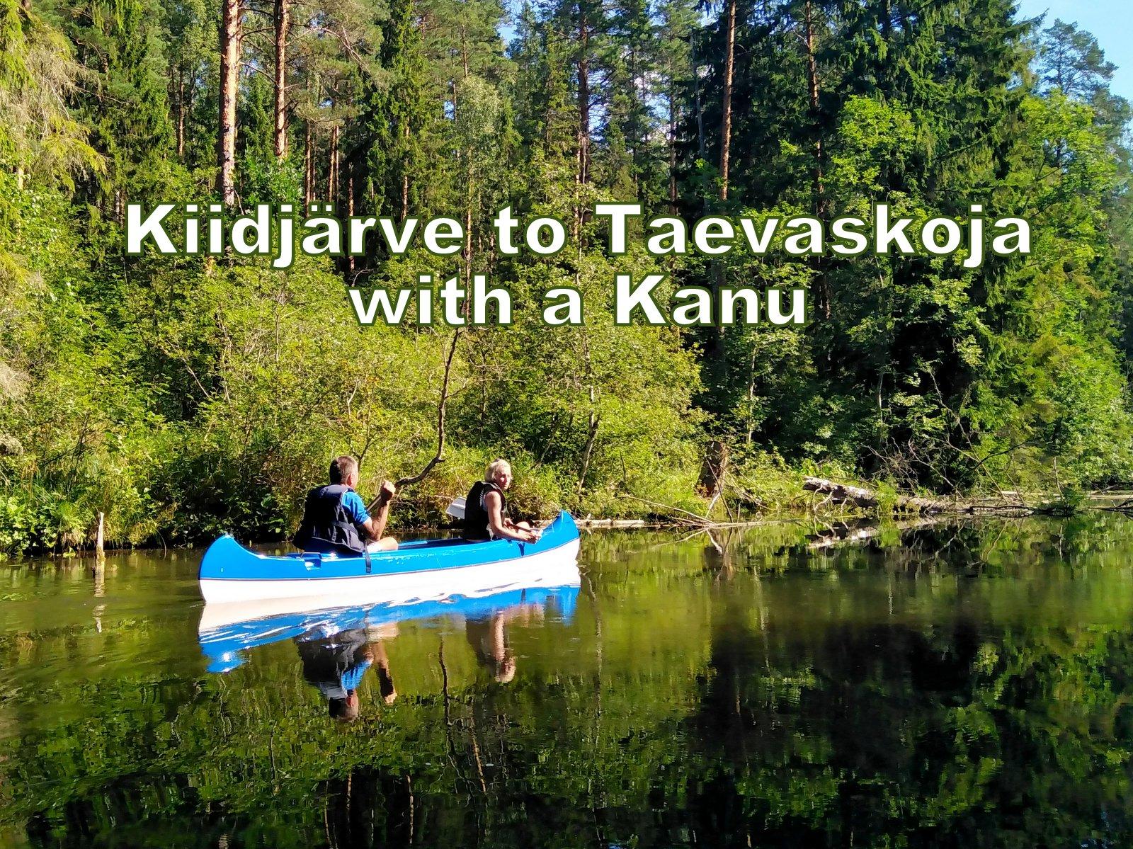 Kanufahrt in Süd-Estland Taevaskoja